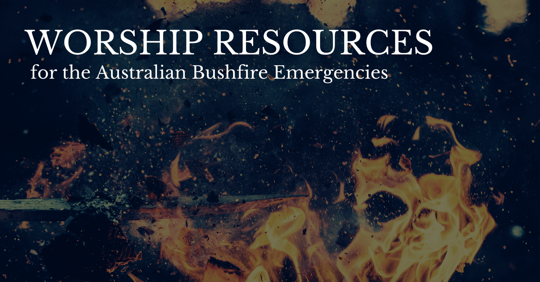 Worship Resources for Bushfire Emergencies